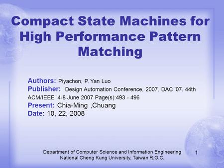 Compact State Machines for High Performance Pattern Matching Department of Computer Science and Information Engineering National Cheng Kung University,