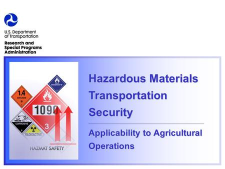 Hazardous Materials Transportation Security Applicability to Agricultural Operations.