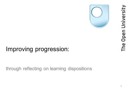 1 Improving progression: through reflecting on learning dispositions.