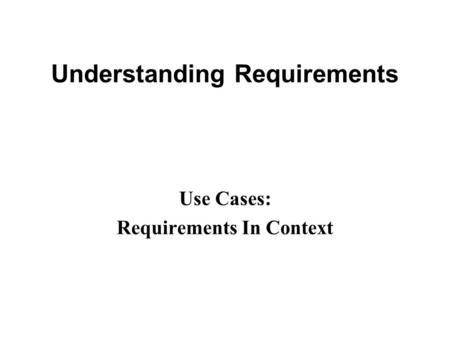 Understanding Requirements
