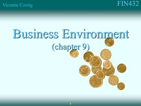 FIN432 Vicentiu Covrig 1 Business Environment (chapter 9)