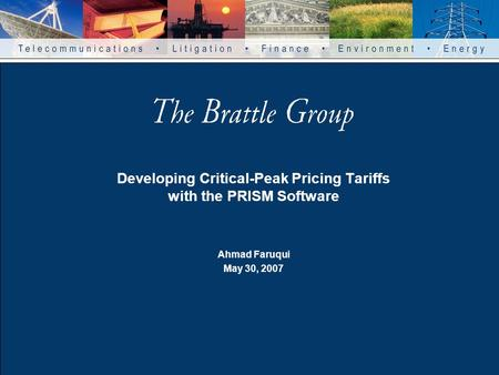 Developing Critical-Peak Pricing Tariffs with the PRISM Software Ahmad Faruqui May 30, 2007.