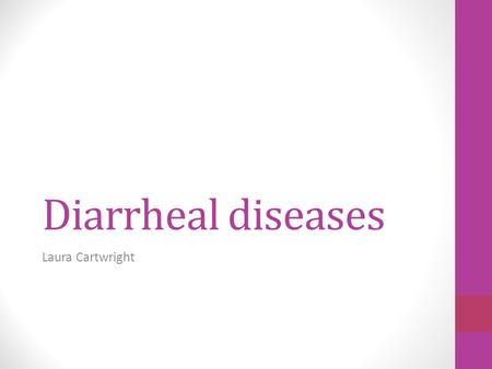 Diarrheal diseases Laura Cartwright. They are the leading cause of preventable death About 2 billion cases worldwide per year huffingtonpost.com.