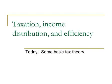Taxation, income distribution, and efficiency