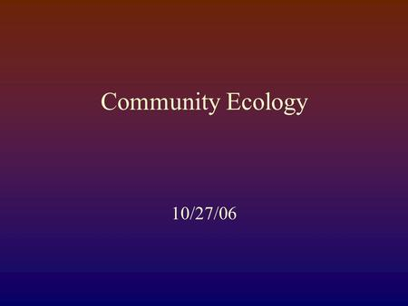 Community Ecology 10/27/06. Review of last time: Multiple ChoiceS Which of the following are true of the following equations: Circle ALL correct answers: