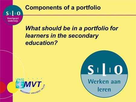 Components of a portfolio What should be in a portfolio for learners in the secondary education?