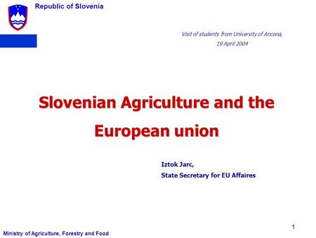 Slovenian Agriculture and the European union