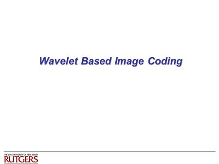 Wavelet Based Image Coding. [2] Construction of Haar functions Unique decomposition of integer k  (p, q) – k = 0, …, N-1 with N = 2 n, 0