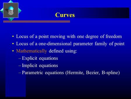 Curves Locus of a point moving with one degree of freedom