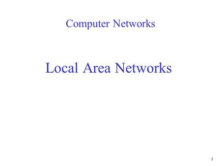 1 Computer Networks Local Area Networks. 2 A LAN is a network: –provides Connectivity of computers, mainframes, storage devices, etc. –spans limited geographical.