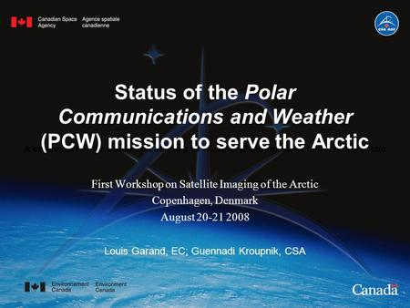 Status of the Polar Communications and Weather (PCW) mission to serve the Arctic A concept of Polar Communications and Weather (PCW) mission to serve the.