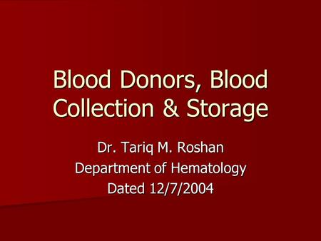 Blood Donors, Blood Collection & Storage