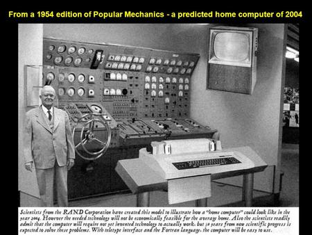 From a 1954 edition of Popular Mechanics - a predicted home computer of 2004.
