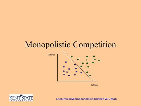 Lectures in Microeconomics-Charles W. Upton Monopolistic Competition.
