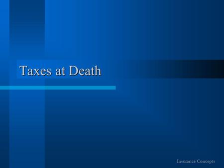 Taxes at Death Insurance Concepts. Tax on What you Own at Death When a taxpayer dies, they are subjected to paragraph 70(5) of the Income Tax Act which.