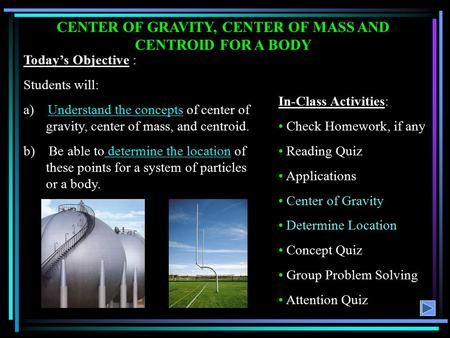 CENTER OF GRAVITY, CENTER OF MASS AND CENTROID FOR A BODY