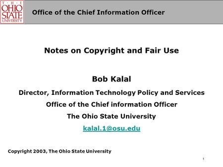 Office of the Chief Information Officer 1 Notes on Copyright and Fair Use Bob Kalal Director, Information Technology Policy and Services Office of the.