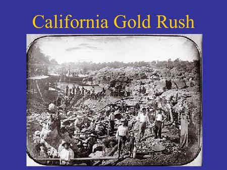 California Gold Rush. DO NOW (LEFT SIDE of Notebook) What material object do you value most? What would you be willing to go through to get that object?