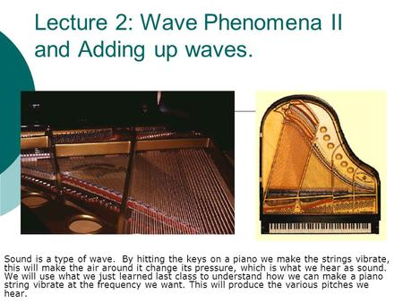 Lecture 2: Wave Phenomena II and Adding up waves.