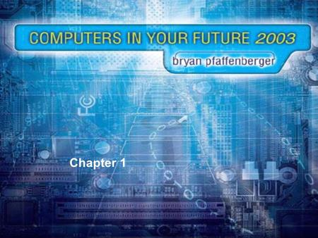 Chapter 1. What is computer fluency? The knowledge possessed by people who are able to navigate the digital world successfully NOT THIS.