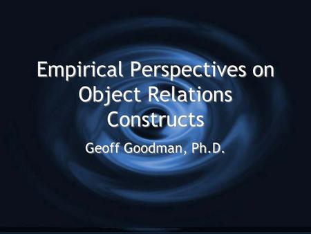 Empirical Perspectives on Object Relations Constructs