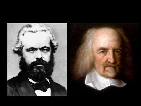 ES2301 Wk 11: Essay Workshop How did Marx and Hobbes see the role of the State in relation to the human condition? 2000-2500 words Wednesday, week 13,