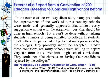 "Excerpt of a Report from a Convention of 200 Educators Meeting to Consider High School Reform ""In the course of the two-day discussion, many proposals."