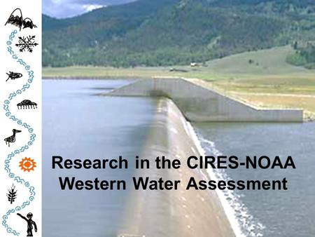 Research in the CIRES-NOAA Western Water Assessment.