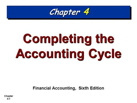Completing the Accounting Cycle Financial Accounting, Sixth Edition