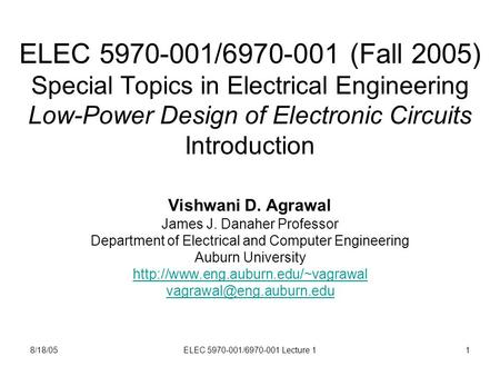 8/18/05ELEC 5970-001/6970-001 Lecture 11 ELEC 5970-001/6970-001 (Fall 2005) Special Topics in Electrical Engineering Low-Power Design of Electronic Circuits.