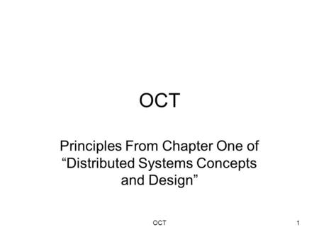 "OCT1 Principles From Chapter One of ""Distributed Systems Concepts and Design"""