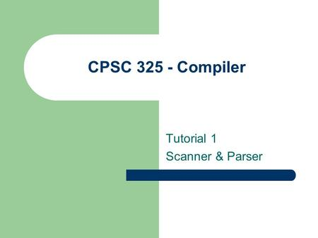 Tutorial 1 Scanner & Parser