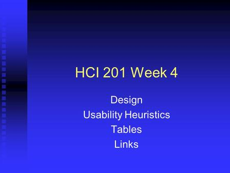 HCI 201 Week 4 Design Usability Heuristics Tables Links.
