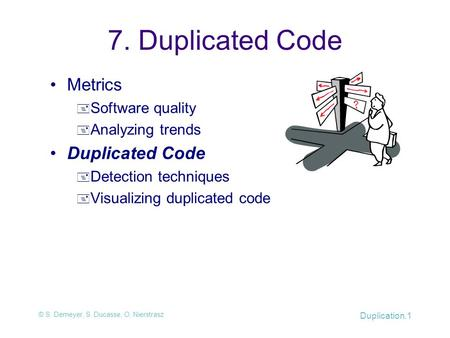7. Duplicated Code Metrics Duplicated Code Software quality