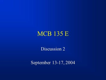 MCB 135 E Discussion 2 September 13-17, 2004. Physiology of Human Development GSI – Jason Lowry  – Office.