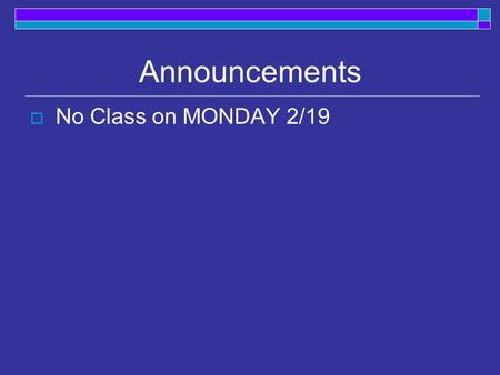 Announcements  No Class on MONDAY 2/19. Today  Stages of acquisition Order Characteristics Readings: 9.4 - 9.6.