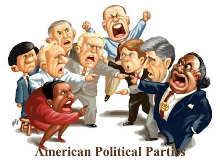 American Political Parties. Political Parties Provide a way for the public to choose who will serve in government and which policies will be carried out.