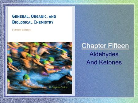Chapter Fifteen Aldehydes And Ketones. Chapter 15 | Slide 2 of 36 In an aldehyde, an H atom is attached to a carbonyl group Ocarbonyl group  CH 3 -C-H.