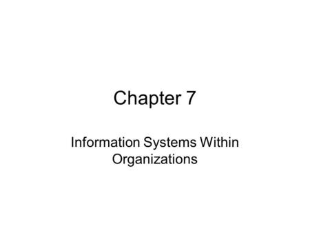Information Systems Within Organizations