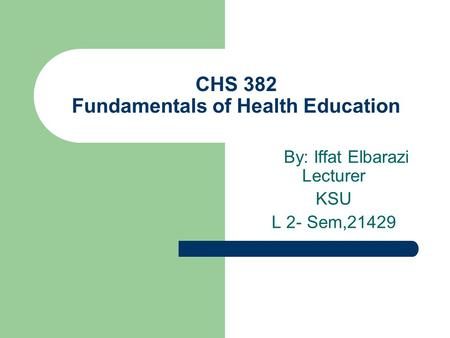 CHS 382 Fundamentals of Health Education