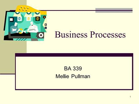 1 Business Processes BA 339 Mellie Pullman. 2 Littlefield Login Buy your code this week! Log onto: