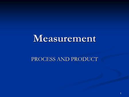 1 Measurement PROCESS AND PRODUCT. 2 MEASUREMENT The assignment of numerals to phenomena according to rules.
