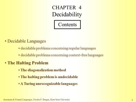 CHAPTER 4 Decidability Contents Decidable Languages