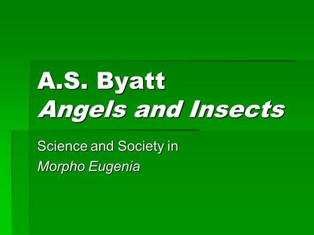 A.S. Byatt Angels and Insects