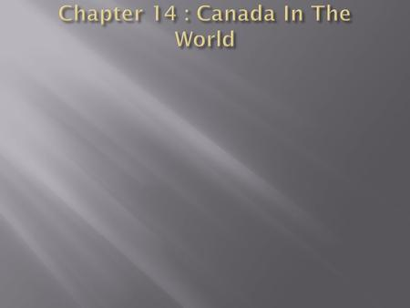 Chapter 14 : Canada In The World