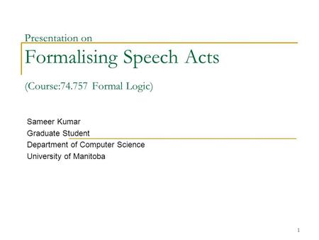 Presentation on Formalising Speech Acts (Course: Formal Logic)