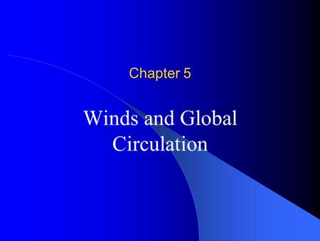 Winds and Global Circulation