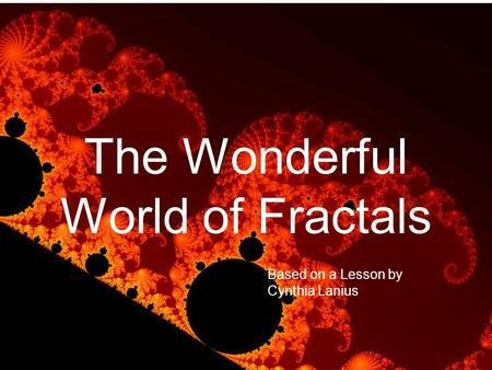 The Wonderful World of Fractals