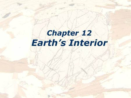 Chapter 12 Earth's Interior