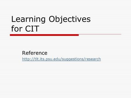 Learning Objectives for CIT Reference